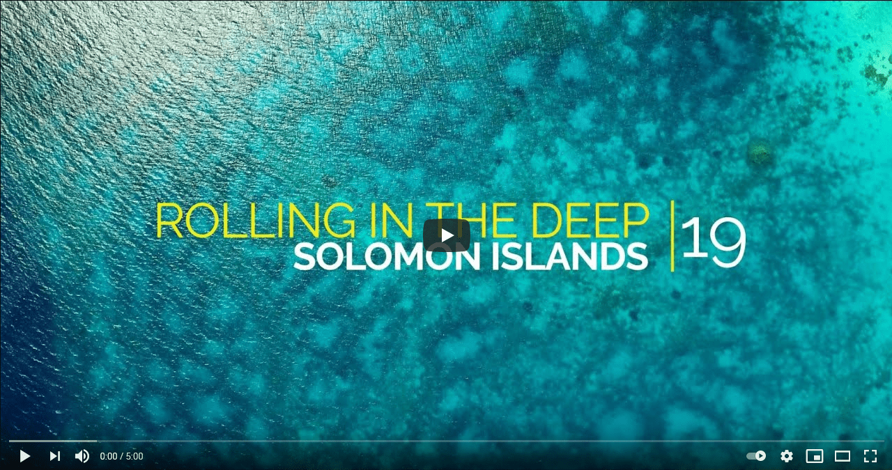 Rolling in the Deep - #19 - Solomon Islands